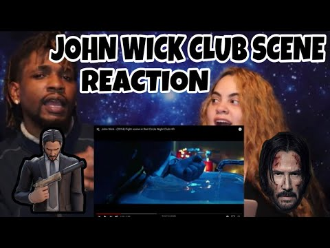 JOHN WICK | CLUB SCENE | REACTION