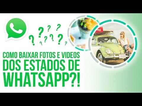 Baixar whatsapp - Como baixar Fotos e Videos de Estados do Whatsapp?