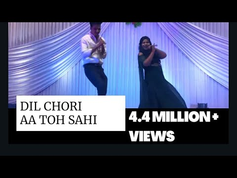 Dil chori | Aa Toh Sahi | Wedding dance 2018 | Duet Performance