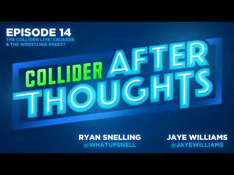 The Collider Live! Crusade & The Wrestling Sheet? - Collider After Thoughts