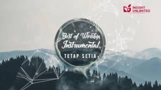 Tetap Setia (Best of Worship Instrumental Official Youtube Audio)