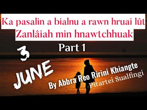 3 June (Part 1 of 2)    By Abbra Reo Ririni Khiangte Pitartei Sualfingi