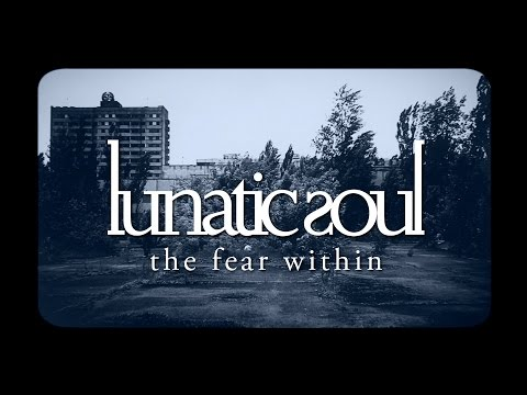 LUNATIC SOUL - The Fear Within