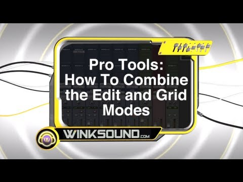 Pro Tools: How To Combine the Edit and Grid Modes | WinkSound