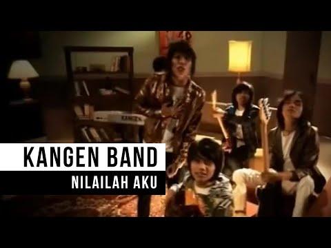 Download Lagu KANGEN Band_Nilailah Aku(HD) Music Video