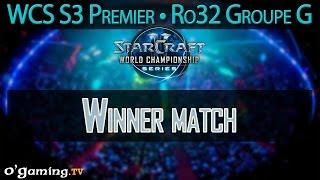 Winner match - WCS S3 Premier League - Ro32 - Groupe G
