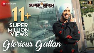 Glorious Gallan   Super Singh   Diljit Dosanjh   Sonam Bajwa   Jatinder Shah