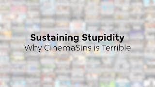 Video Sustaining Stupidity - Why CinemaSins is Terrible MP3, 3GP, MP4, WEBM, AVI, FLV Maret 2018