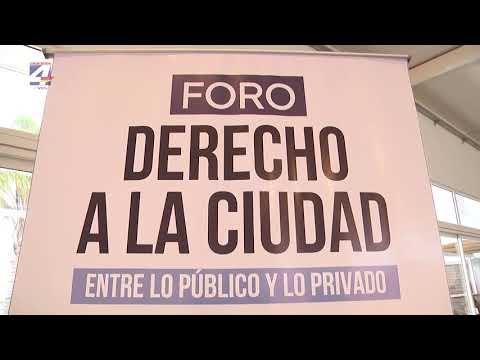 """Foro temático: """"Derecho a la ciudad: entre lo público y lo privado"""""""