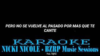 NICKI NICOLE - BZRP Music Sessions (KARAOKE/INSTRUMENTAL)