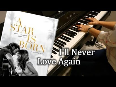 Lady Gaga - I& 39;ll Never Love Again (Extended Version) - Piano Cover & Sheets