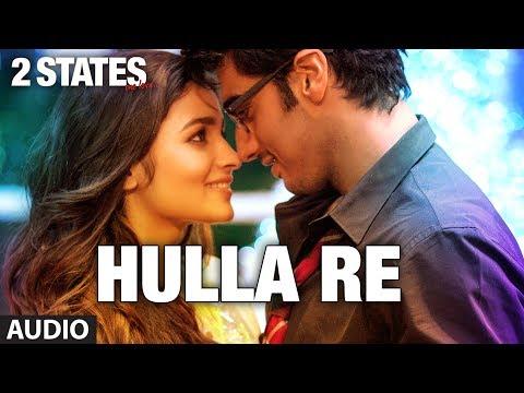 2 States Hulla Re Full Song