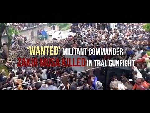 Wanted' militant commander Zakir Musa killed in Tral gunfight