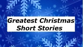 Greatest Christmas Short Stories Vol. 1 - FULL AudioBook