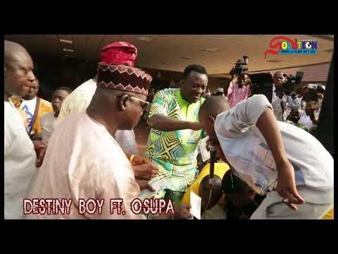 DESTINY BOY FT. SAHEED OSUPA