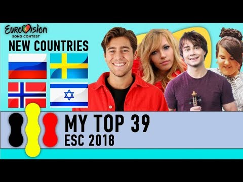ESC 2018 | My Top 39 (so Far) With Ratings