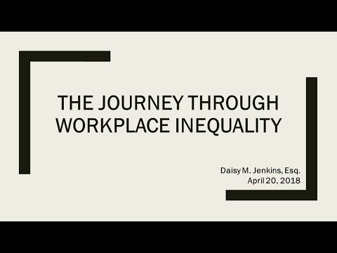 """""""The Journey Through Workplace Inequality"""" by Daisy M. Jenkins, Esq. (with quiz)"""