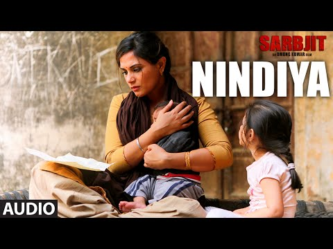 Arijit Singh : NINDIYA Full Song | SARBJIT | Aishw