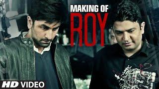 Making Of Roy | Ranbir Kapoor, Arjun Rampal, Jacqueline Fernandez | Releasing On 13th February 2015