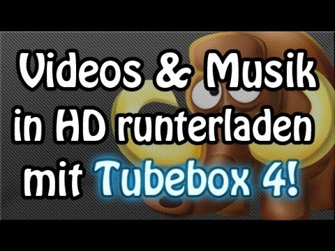 Kostenlos YouTube Videos & Songs runterladen mit Tubebox 4 ! [Deutsch/HD]