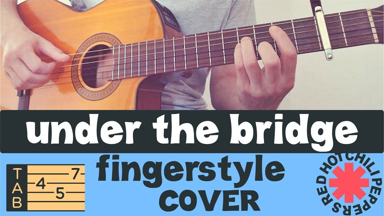UNDER THE BRIDGE  // Fingerstyle Acoustic Guitar // COVER TABS // Red Hot Chili Peppers