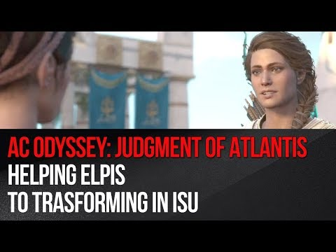 Assassins Creed Odyssey: Judgment of Atlantis - Helping Elpis to trasforming in Isu
