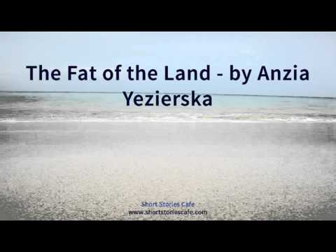 The Fat of the Land   by Anzia Yezierska