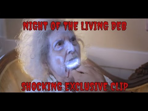 Night of the Living Deb - Exclusive Clip