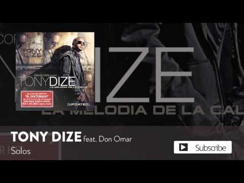 Tony Dize - Solos Ft. Don Omar [Official Audio]