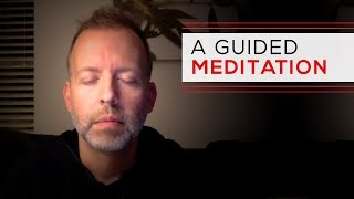Day 187 - A Guided Meditation