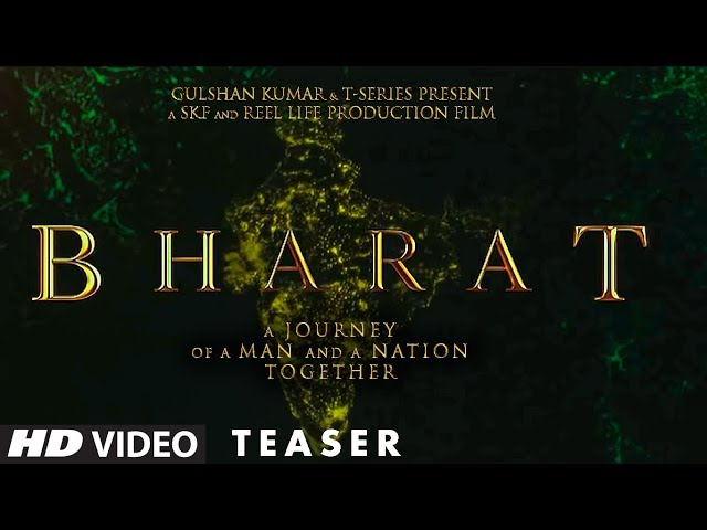 સલમાનની અપકમિંગ ફિલ્મ 'ભારત'નું ટીઝર રિલીઝ