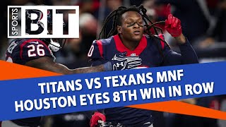 MNF: Tennessee Titans at Houston Texans | Sports BIT | NFL Picks