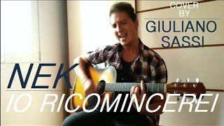 Video Nek - Io Ricomincerei (cover by Giuliano Sassi) download in MP3, 3GP, MP4, WEBM, AVI, FLV Mei 2017