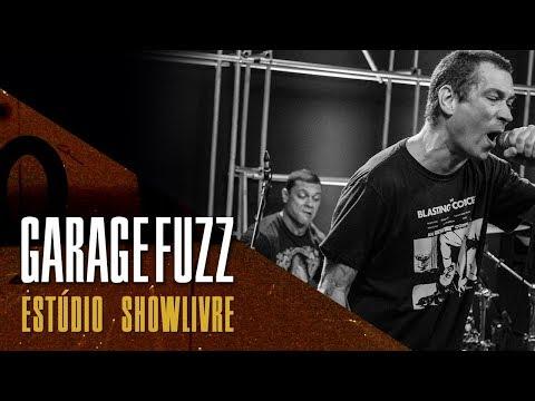 Garage Fuzz no Estúdio Showlivre - Apresentação na íntegra
