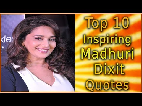 Funny quotes - Top 10 Madhuri Dixit Quotes  Inspirational Quotes