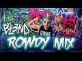 Download Video (ROWDY MIX) - DJ BL3ND