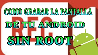 Como Grabar La Pantalla De Tu Android Sin Root 2017 Espero les gusteGrabar Pantalla sin root.LinksAZ Screen Recorder:https://play.google.com/store/apps/details?id=com.hecorat.screenrecorder.freeScreen Recorder:https://play.google.com/store/apps/details?id=com.nll.screenrecorderMobizen:https://play.google.com/store/apps/details?id=com.rsupport.mvagentCanal De Skirla Kun:https://youtu.be/H-uyeqVNVc4Meta 10 Like) Hoy Les Enseñare a grabar la pantalla de su android sin root y gratis