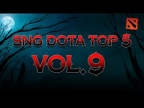 SNG Dota Top 5 vol.9