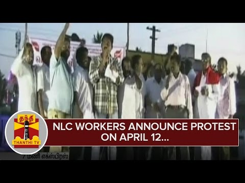 NLC-Workers-announces-protest-demanding-Permanent-Job-on-April-12--Thanthi-TV