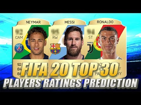 FIFA 20 | TOP 30 PLAYERS RATINGS PREDICTION | W/ Messi, Ronaldo & Neymar