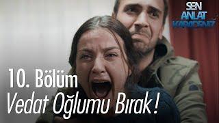 Video Vedat oğlumu bırak! - Sen Anlat Karadeniz 10. Bölüm MP3, 3GP, MP4, WEBM, AVI, FLV Mei 2018