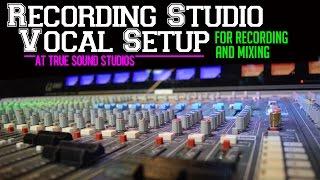 Video Recording Studio Vocal Setup For Recording & Mixing (At True Sound Studios) MP3, 3GP, MP4, WEBM, AVI, FLV Juli 2018