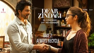 Nonton Dear Zindagi Take 2  Always Recycle    Teaser   Alia Bhatt  Shah Rukh Khan   In Cinemas Now Film Subtitle Indonesia Streaming Movie Download