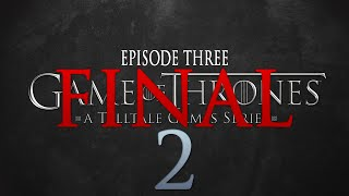 Cry Plays: Game of Thrones [Telltale] [Ep3] [P2] [Final]