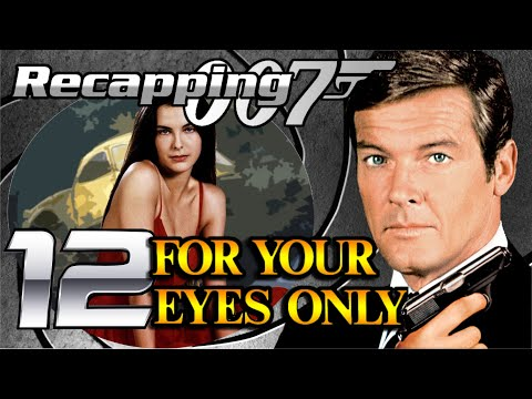 Recapping 007 #12 - For Your Eyes Only (1981) (Review)