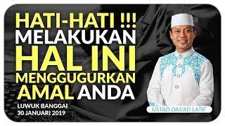 Video Ustad Das'ad Latif  - 6 HAL YANG MENGGUGURKAN AMAL MP3, 3GP, MP4, WEBM, AVI, FLV September 2019