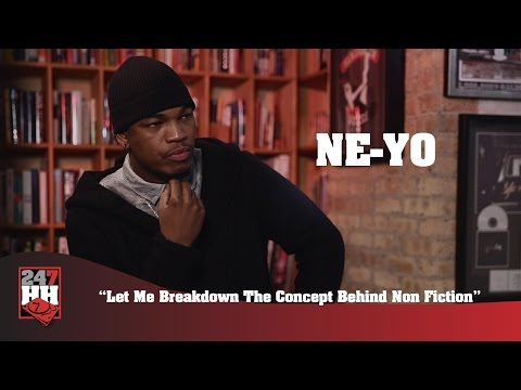 """Ne-Yo - Let Me Breakdown The Concept Behind """"Non Fiction"""" (247HH Exclusive)"""