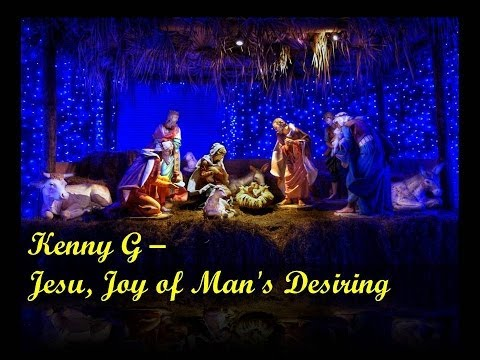 Kenny G Jesu Joy of Mans Desiring