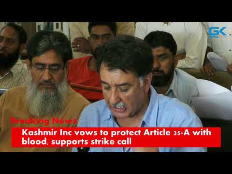 Kashmir Inc vows to protect Article 35-A with blood,