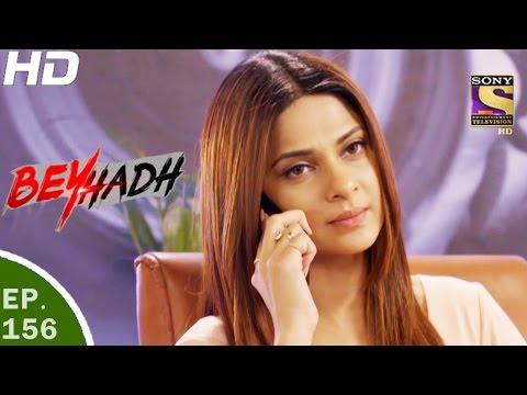 Beyhadh - बेहद - Ep 156 - 16th May, 2017 (видео)